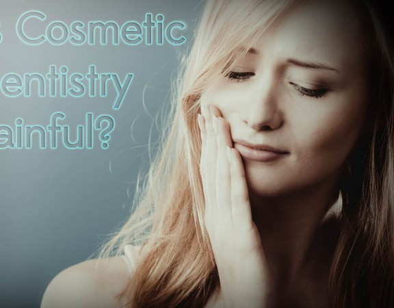 Does Cosmetic Dentistry Hurt